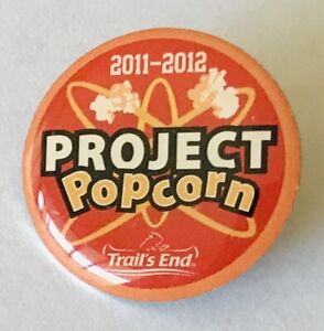 Trails-End-Project-Popcorn-2012-Advertising-Pin-Badge-Rare-Vintage-A6