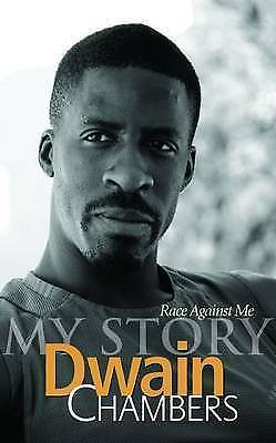 1 of 1 - Race Against Me: My Story, Chambers, Dwain, Very Good Book