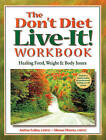 The Don't Diet, Live-It! Workbook: Healing Food, Weight and Body Issues by Andrea Wachter, Marsea Marcus (Paperback / softback, 1999)