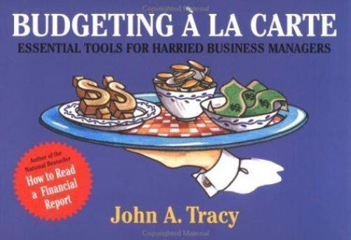 Budgeting ? la Carte: Essential Tools for Harried Business M