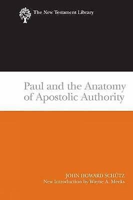 Paul and the Anatomy of Apostolic Authority by John Howard Schutz (Paperback,...