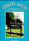 Streets Ahead: An Illustrated Guide to the Secret Names of Dunstable by Richard Walden (Paperback, 1999)