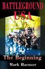 Battleground USA: The Beginning by Mark Haeuser (Paperback / softback, 2000)