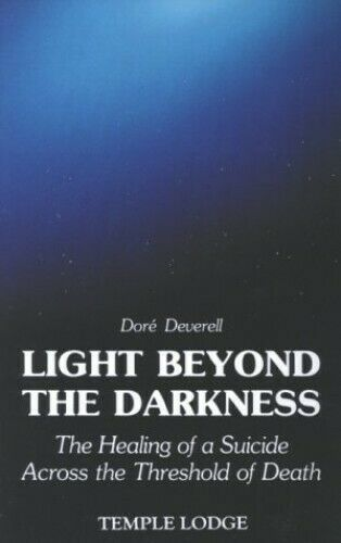 Light Beyond the Darkness: Healing of a Suicide A... by Deverell, Dore Paperback