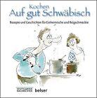 Kochen Auf gut Schwäbisch (2012, Gebundene Ausgabe)