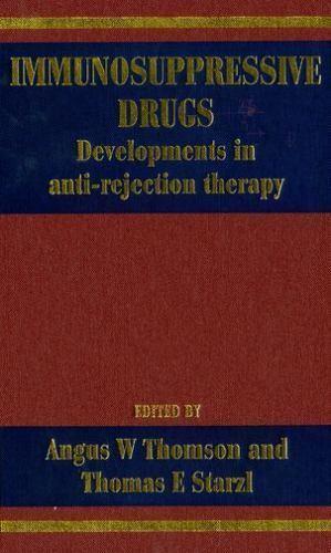 Immunosuppressive Drugs: Developments in Anti-Rejection Therapy (Hodder Arnold P