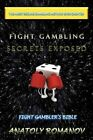 Fight Gambling Secrets Exposed Romanov Business Management Author. 9781452036946