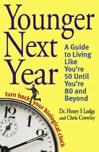 1 of 1 - Younger Next Year: Turn Back Your Biologic... by Crowley, Christopher 0316731501