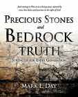 Precious Stones and Bedrock Truth by Mark L Day (Paperback / softback, 2010)