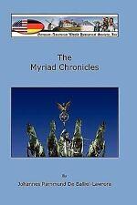 The Myriad Chronicles by Johannes Rammund De Balliel-Lawrora (2010, Paperback)
