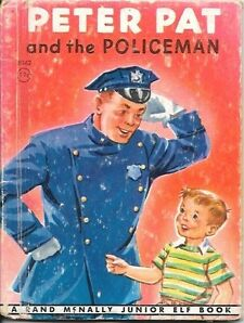 Peter Pat and The Policeman Rand McNally Junior Elf Book 1948