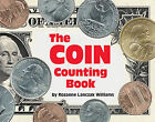 The Coin Counting Book by Rozanne Lanczak Williams (Hardback, 2001)