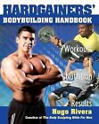 The Hardgainer's Body Building Handbook: Powerful Secrets for Unleashing Your Muscle Mass Fast by Hugo Rivera (Paperback, 2005)