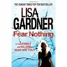 Fear Nothing by Lisa Gardner (Paperback, 2014)