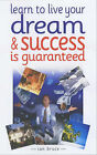 Learn to Live Your Dream: and Success is Guaranteed by Ian Bruce (Paperback, 2002)