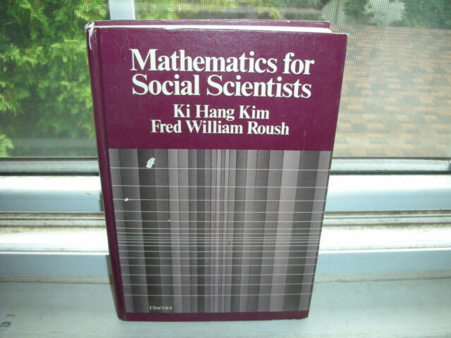 Mathematics for Social Scientists by Ki Hang Kim and Fred William Roush...