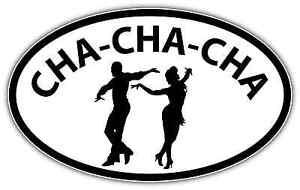 "Cha-Cha-Cha Cha Dancing Dance Latin Oval Car Bumper Window Sticker Decal 6/""X4/"""