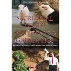 Sacrificial Goats Scapegoats & Guinea Pigs 9781434322524 by Kishan Khanna Book