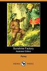 Sunshine Factory (Illustrated Edition) (Dodo Press) by Pansy (Paperback / softback, 2007)