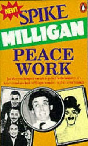 Peace Work: Peace Work v. 7 By  Spike Milligan