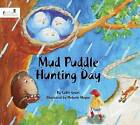 Mud Puddle Hunting Day by Callie Grant (Board book, 2013)