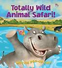 Totally Wild Animal Safari by Kate Thomson (Novelty book, 2013)