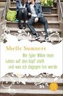 Wie Tyler Wilkie mein Leben auf den Kopf stellt und was ich dagegen tun werde von Shelle Sumners (2013, Taschenbuch)