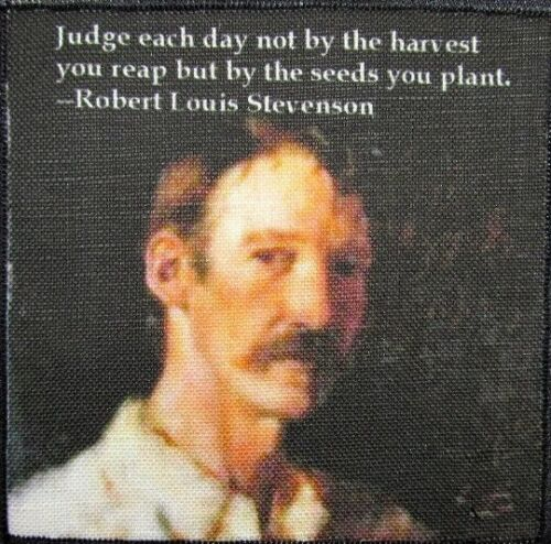Robert Louis Stevenson Quote Printed Patch Sew On Plant the seeds