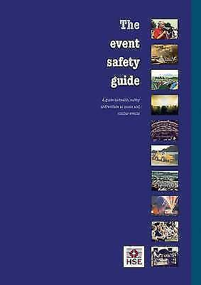 The Event Safety Guide: A Guide to Health, Safety and Welfare at Music and Simi