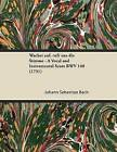 Wachet Auf, Ruft Uns Die Stimme - A Vocal and Instrumental Score BWV 140 (1731) by Johann Sebastian Bach (Paperback, 2013)