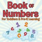 Book of Numbers for Toddlers & Pre-K Learning by Speedy Publishing LLC (Paperback / softback, 2015)