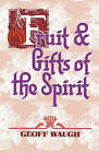 Fruit & Gifts of the Spirit by Geoff Waugh (Paperback / softback, 2010)