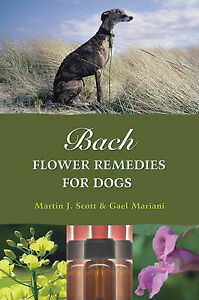 Bach Flower Remedies for Dogs by Martin J. Scott, Gael Mariani (Paperback, 2007)