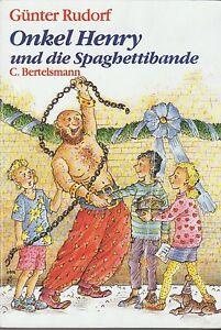 Onkel Henry und die Spaghettibande - Günter Rudorf - Jugendroman ab 10 Jahre - Lehrte, Deutschland - Onkel Henry und die Spaghettibande - Günter Rudorf - Jugendroman ab 10 Jahre - Lehrte, Deutschland