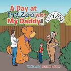 A Day at the Zoo with My Daddy by David F. Sklar (Paperback, 2013)