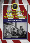 William Howard Taft and the First Motoring Presidency, 1909-1913 by Michael L. Bromley (Paperback, 2007)