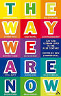 The Way We are Now: Gay and Lesbian Lives in the 21st Century by Ben Summerskill (Paperback, 2006)