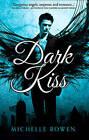 Dark Kiss by Michelle Rowen (Paperback, 2012)