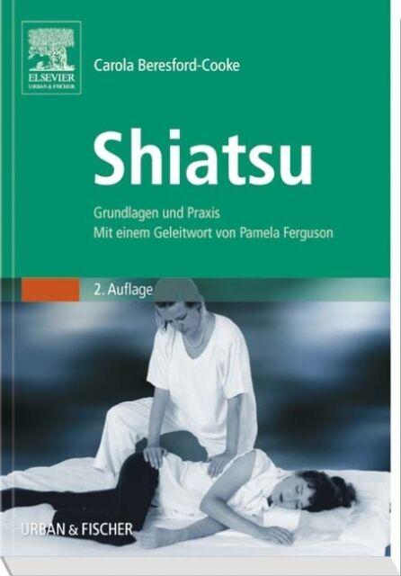SHIATSU - GRUNDLAGEN UND PRAXIS, Carola Beresford-Cooke, NEU/OVP