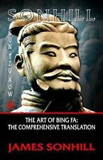 The Art of Bing Fa : The Comprehensive Translation by James Sonhill (2013,...