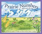 Prairie Numbers: An Illinois Number Book by Kathy-Jo Wargin (Hardback, 2006)