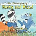 The Adventures of Rusty and Hazel by Laura Shely (Paperback / softback, 2011)
