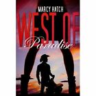West of Paradise by Marcy Hatch (Paperback / softback, 2014)