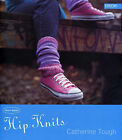Hip Knits by Catherine Tough (Paperback, 2006)