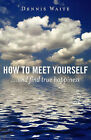 How to Meet Yourself by Waite Dennis (Paperback, 2007)