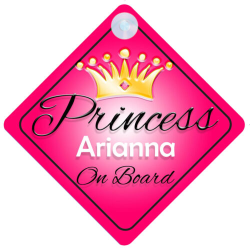 Princess Arianna On Board Personalised Girl Car Sign Child Gift 001
