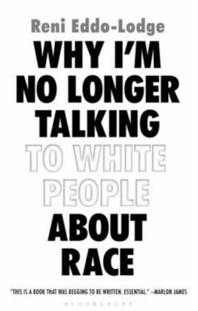Why I'm No Longer Talking (to White People)About Race by Reni Eddo-Lodge(P..D.F)