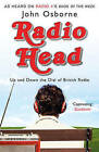 Radio Head: Up and Down the Dial of British Radio by Osborne (Paperback, 2010)