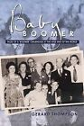 Baby Boomer: Tales of a 'Boomer' Childhood at the Arse End of the World by Gerard Thompson (Paperback / softback, 2013)