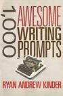 1,000 Awesome Writing Prompts by Ryan Andrew Kinder (Paperback / softback, 2014)